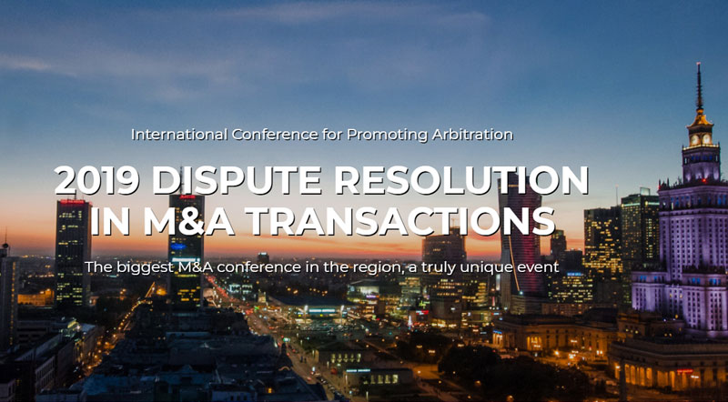 5th edition of the Dispute Resolution in M&A Transactions Conference – Varsavia, 23-24 maggio 2019